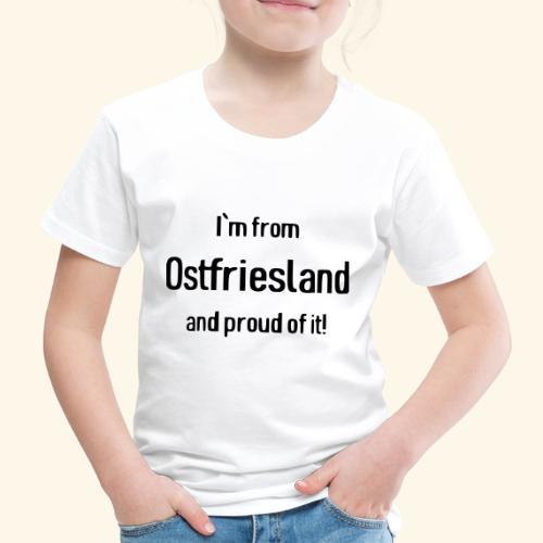 Stolzer Ostfriese | Proud Eastfrisian - Kinder Premium T-Shirt