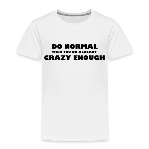 Do normal - Kinderen Premium T-shirt
