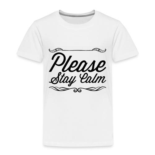 Please Stay Calm - Kids' Premium T-Shirt