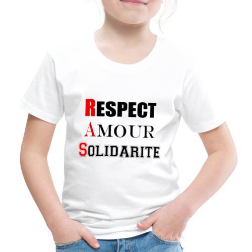 Respect Amour Solidarité - T-shirt Premium Enfant