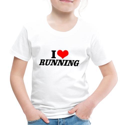 I love running - Kinder Premium T-Shirt