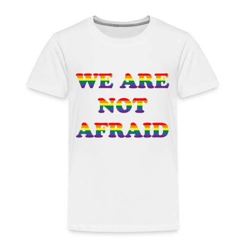 We are not afraid - Kids' Premium T-Shirt