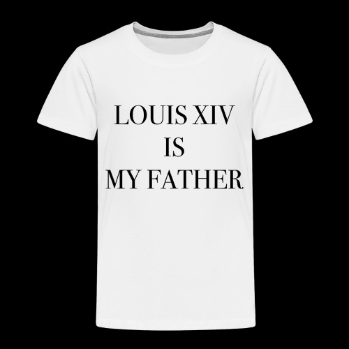 RUN - LOUIS XIV IS MY FATHER - T-shirt Premium Enfant