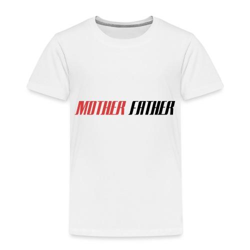 Mother Father - Kids' Premium T-Shirt