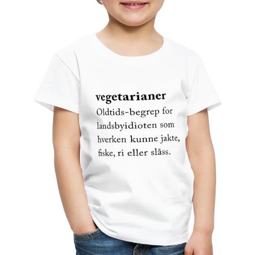 Vegetarianer definisjon - Premium T-skjorte for barn
