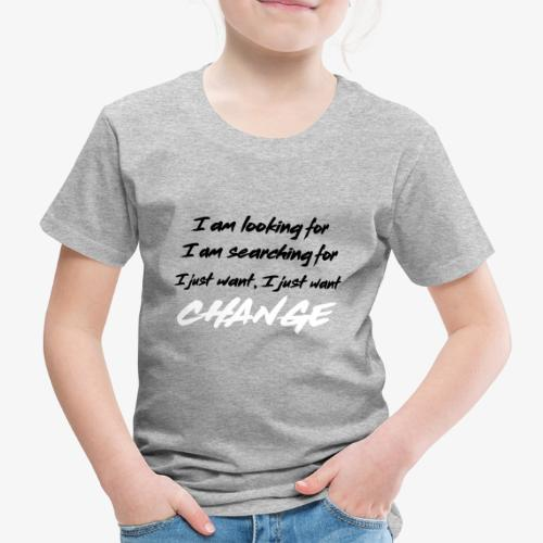 Change (NF) 1.1 - Kids' Premium T-Shirt