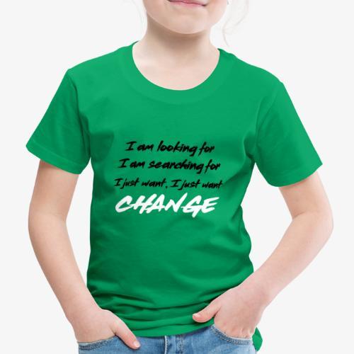 Change (NF) 1.1 - Kids' Premium T-Shirt