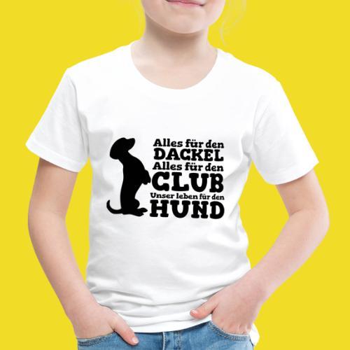 Alles für den Dackel - Kinderen Premium T-shirt