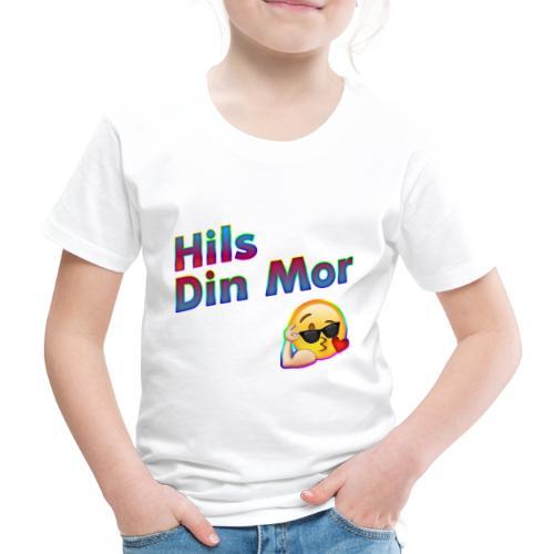 Hils Din Mor - Børne premium T-shirt