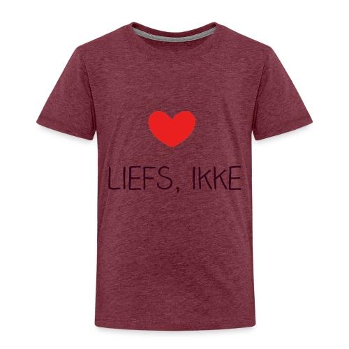 Liefs, ikke - Kinderen Premium T-shirt
