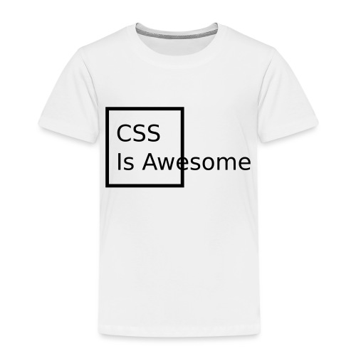 CSS Is Awesome - Kinder Premium T-Shirt