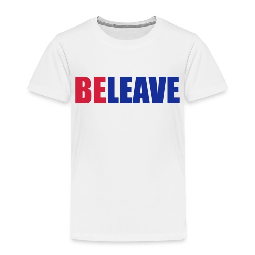 BeLeave - Kids' Premium T-Shirt