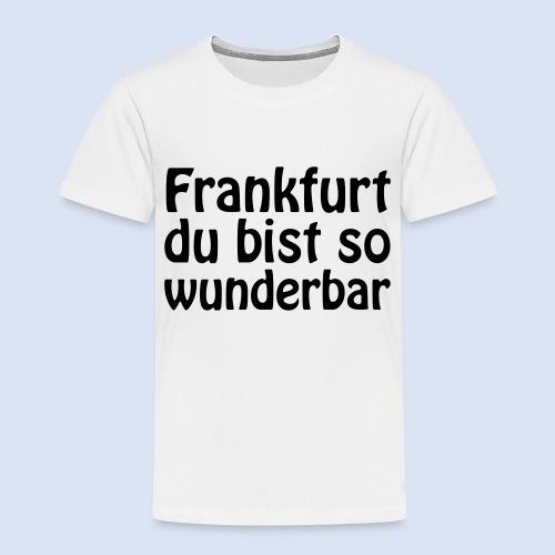 FRANKFURT Du bist so - Kinder Premium T-Shirt