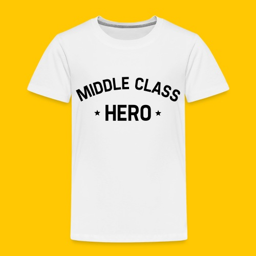 Middle Class Hero - Kids' Premium T-Shirt