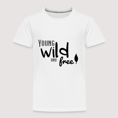 Young, wild and free - T-shirt Premium Enfant