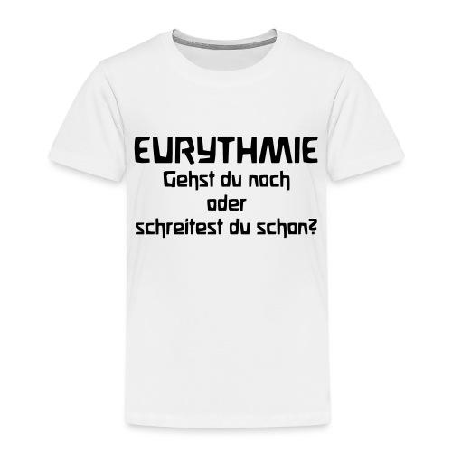 Eurythmie Gehst du noch oder schreitest du schon - Kinder Premium T-Shirt