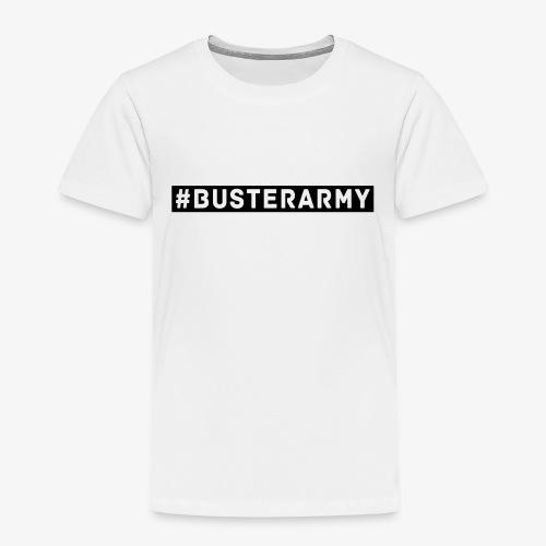 #Busterarmy BLACK - Kinder Premium T-Shirt