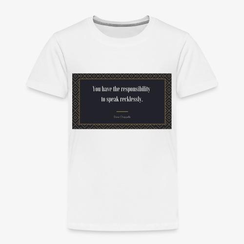 Chappelle-Zitat: You have the responsibility ... - Kinder Premium T-Shirt