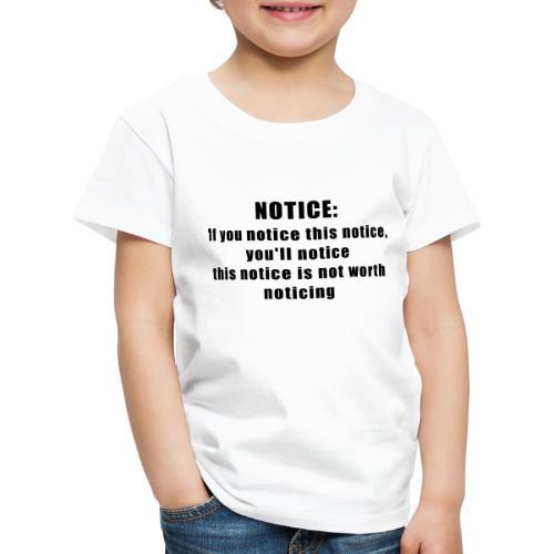 Notice - Kinder Premium T-Shirt