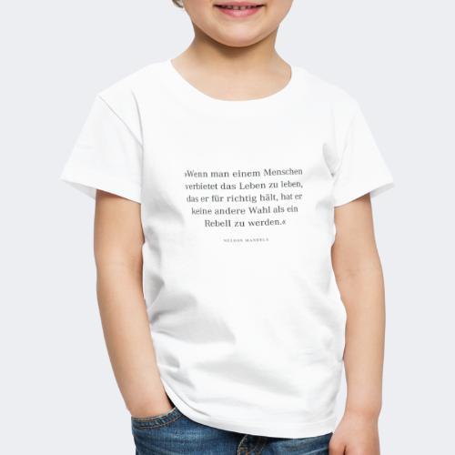 Wenn man einem Menschen verbietet - Kinder Premium T-Shirt