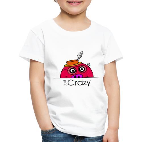 Happy Rosanna - just Crazy - c - Kinder Premium T-Shirt