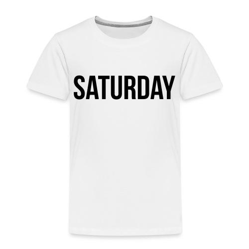 Saturday - Kids' Premium T-Shirt