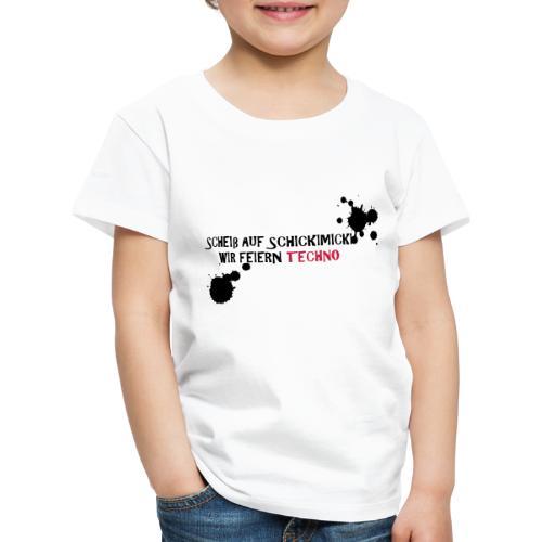Scheiß auf Schickimicki - Kinder Premium T-Shirt