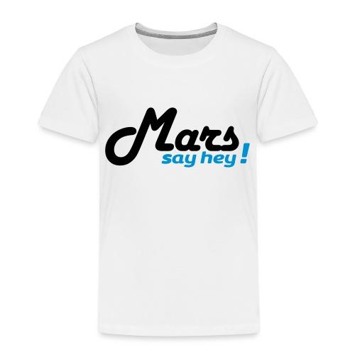 Mars Say Hey ! - T-shirt Premium Enfant