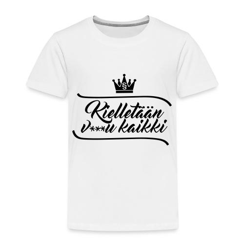 Kielletään v***u kaikki - Lasten premium t-paita