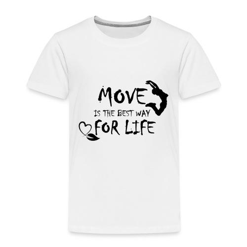 Move Best Way Life - T-shirt Premium Enfant
