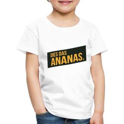 Dies Das Ananas - Kinder Premium T-Shirt