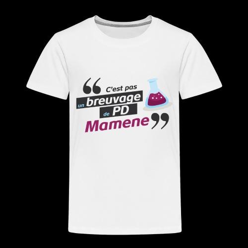 Ce genre de breuvage de PD, Mamene ! - T-shirt Premium Enfant