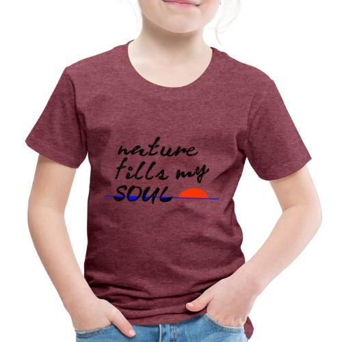nature fills my soul - Kinderen Premium T-shirt