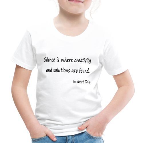 Silence and Creativity - Kids' Premium T-Shirt