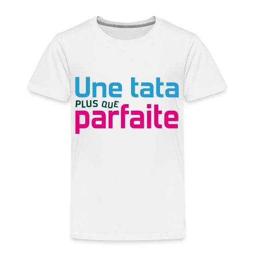 Tata plus que parfaite - T-shirt Premium Enfant