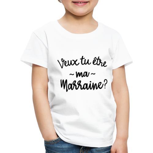 Veux tu être ma marraine? bébé cadeau naissance - T-shirt Premium Enfant