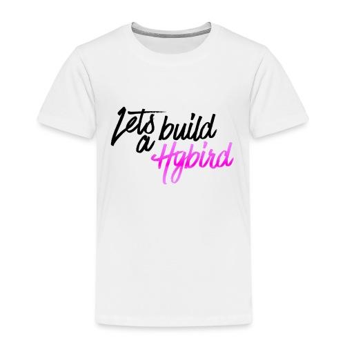 Lets Build A hybrid - Kids' Premium T-Shirt