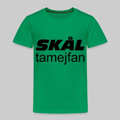 Skål Ta Mej Fan - Premium-T-shirt barn