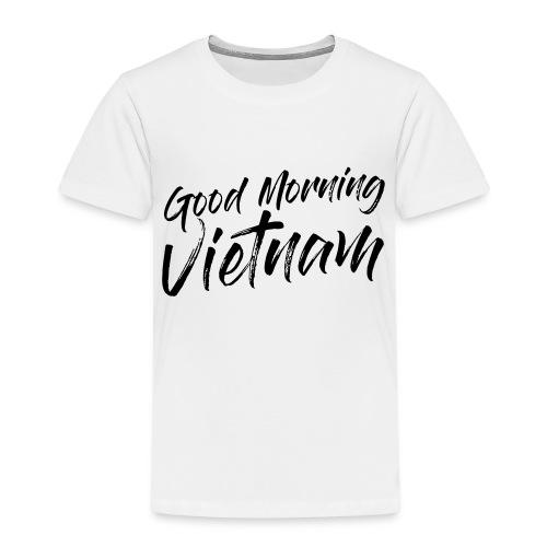 Good Morning Vietnam - T-shirt Premium Enfant