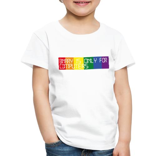 Binary is only for computers - Kids' Premium T-Shirt