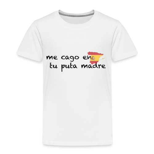 me cago en tu puta madre - schwarz - Kinder Premium T-Shirt