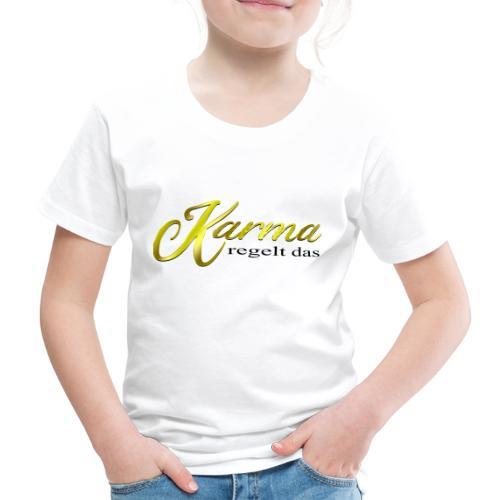 Karma regelt das Gold - Kinder Premium T-Shirt