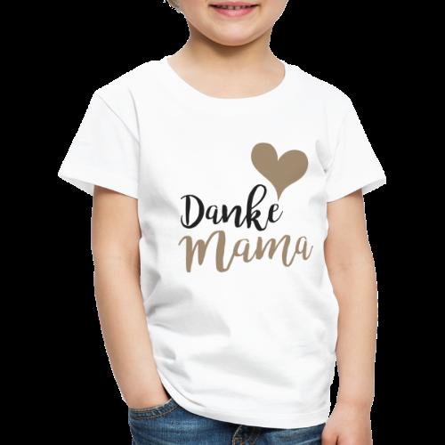 Danke Mama - Kinder Premium T-Shirt