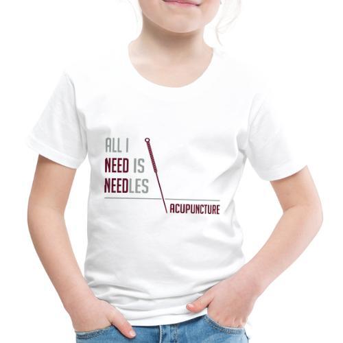 All I need is needles - T-shirt Premium Enfant