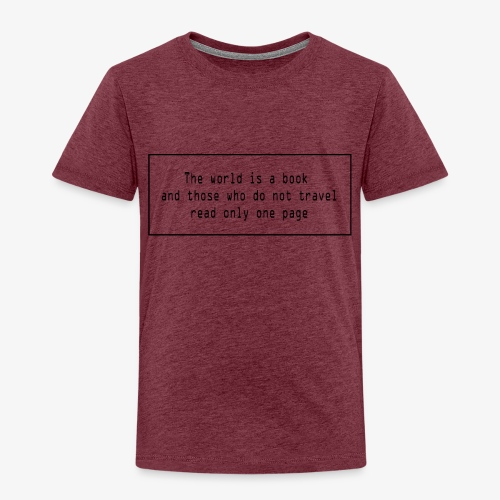 Travel quote 1 - Kids' Premium T-Shirt