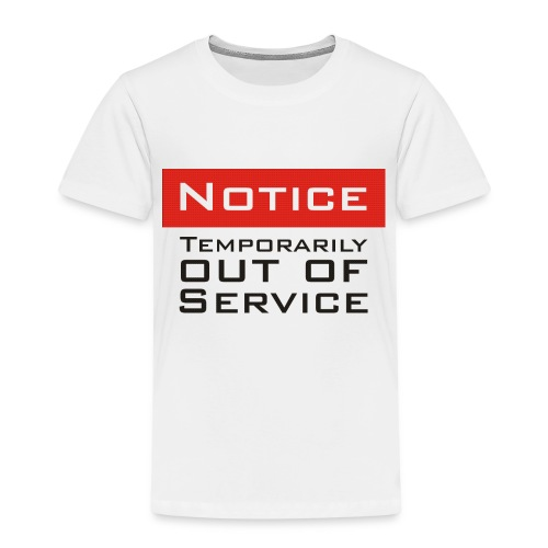 out of service - Kinder Premium T-Shirt