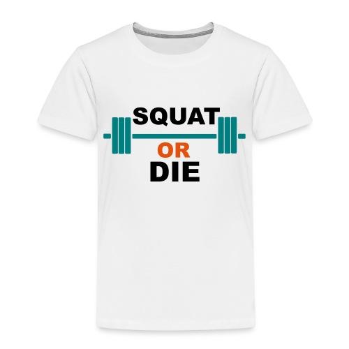 Squat or die - T-shirt Premium Enfant