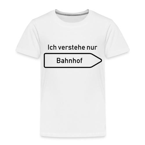 Ich verstehe nur Bahnhof - Kinder Premium T-Shirt
