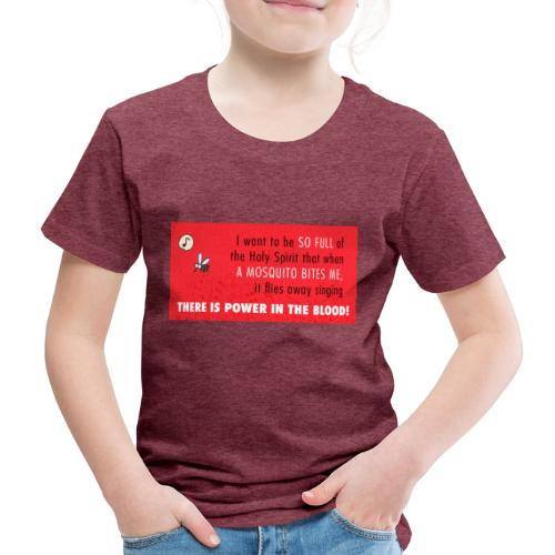 Thers power in the blood - Kids' Premium T-Shirt