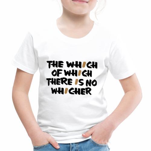 whichwhichwhich - Kinder Premium T-Shirt